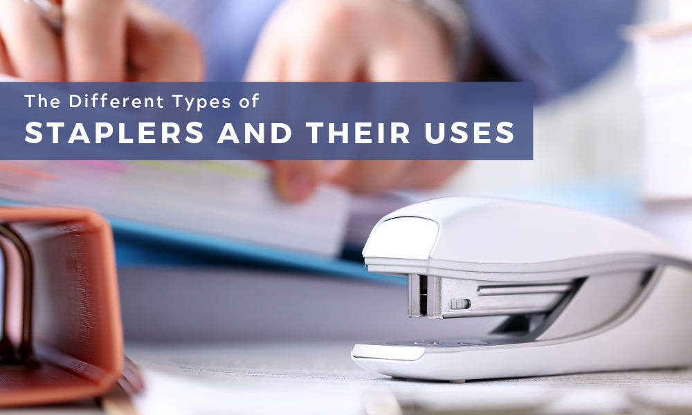 The Different Types of Staplers and Their Uses